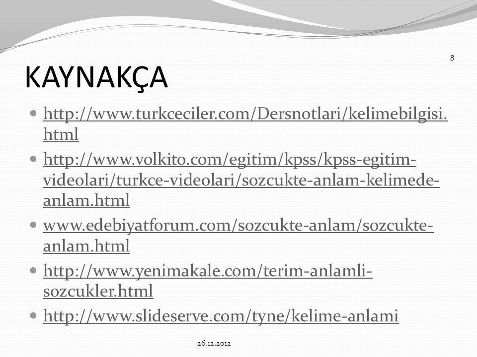 KAYNAKÇA http://www.turkceciler.com/Dersnotlari/kelimebilgisi.html