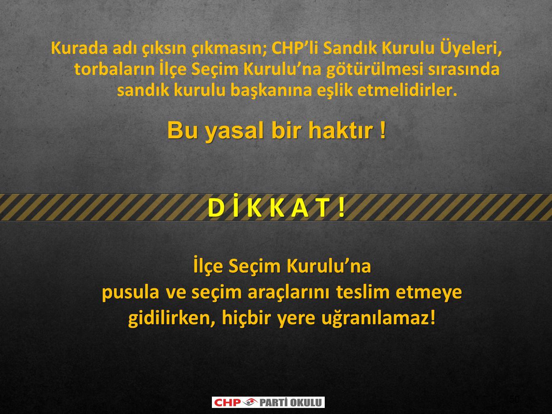 D İ K K A T ! Bu yasal bir haktır !