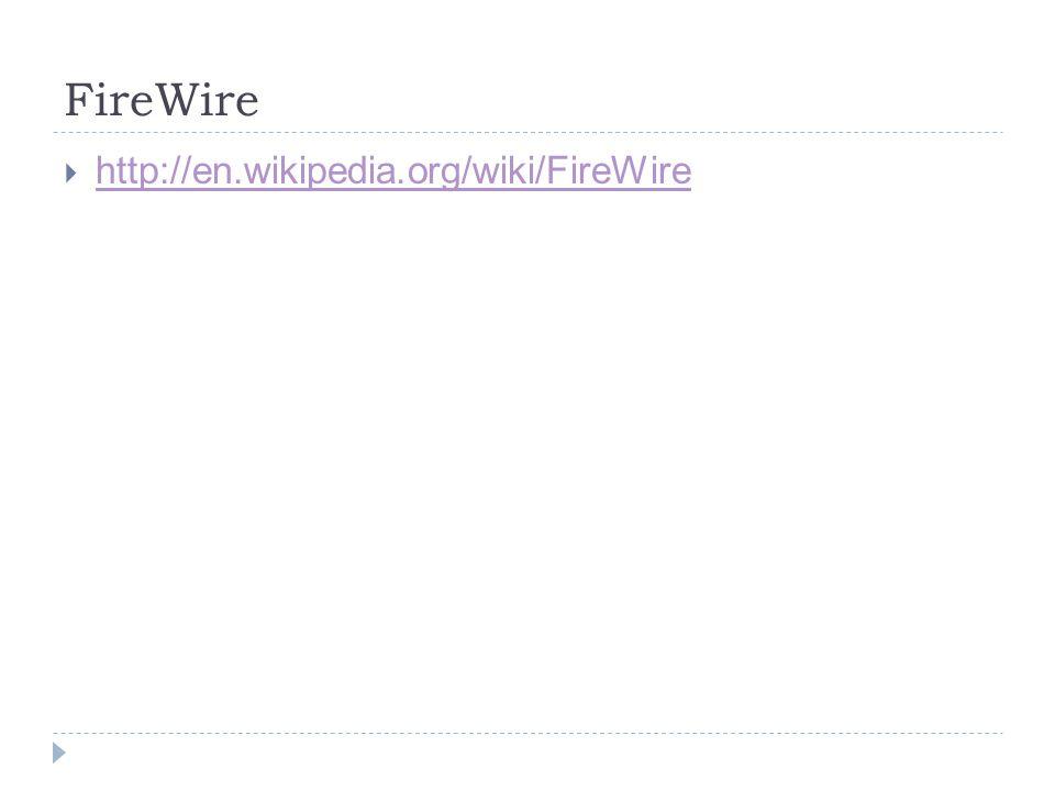 FireWire http://en.wikipedia.org/wiki/FireWire