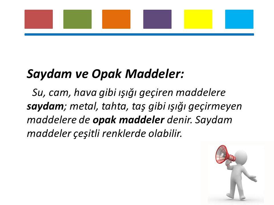 Saydam ve Opak Maddeler: