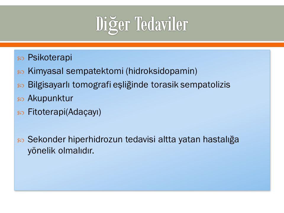 Diğer Tedaviler Psikoterapi Kimyasal sempatektomi (hidroksidopamin)
