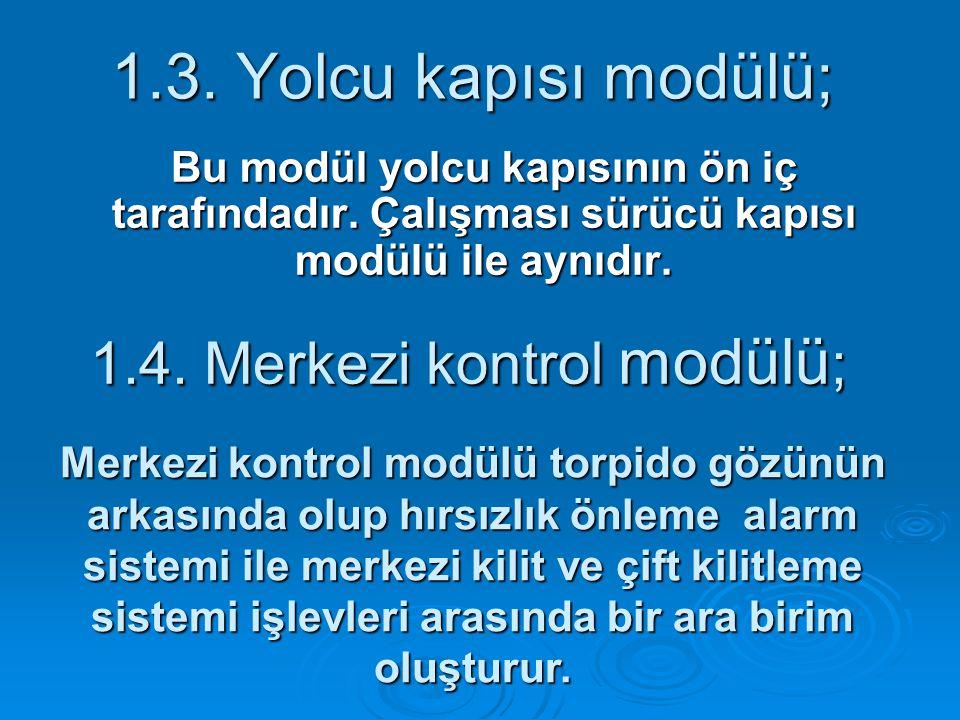 1.4. Merkezi kontrol modülü;