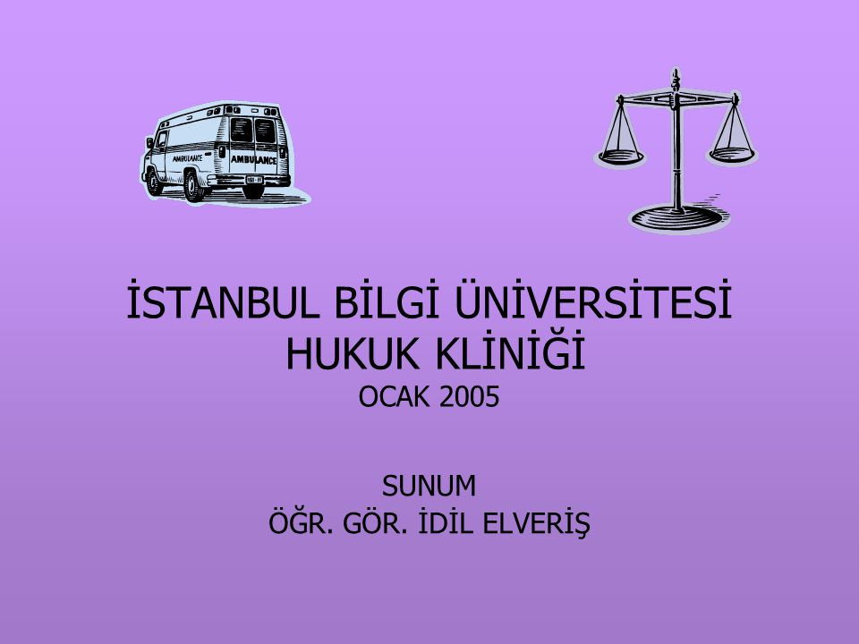 İSTANBUL BİLGİ ÜNİVERSİTESİ HUKUK KLİNİĞİ OCAK 2005