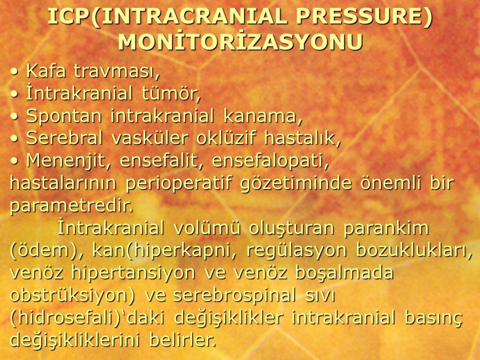 ICP(INTRACRANIAL PRESSURE) MONİTORİZASYONU