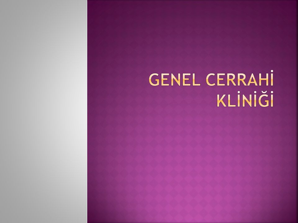 GENEL CERRAHİ KLİNİĞİ