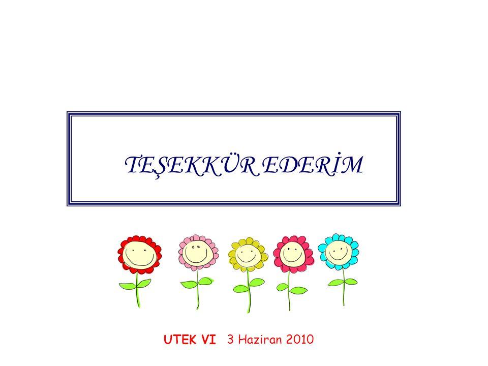 TEŞEKKÜR EDERİM UTEK VI 3 Haziran 2010