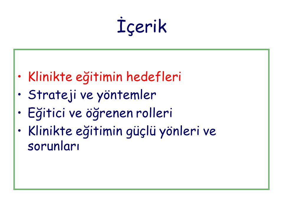 İçerik Klinikte eğitimin hedefleri Strateji ve yöntemler