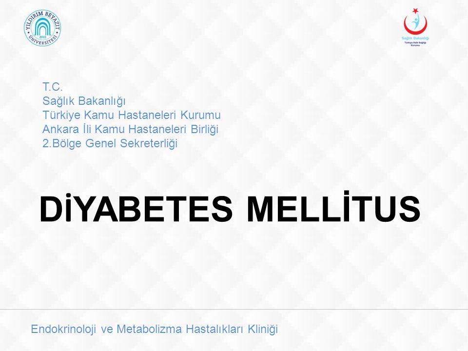 DİYABETES MELLİTUS T.C. Sağlık Bakanlığı