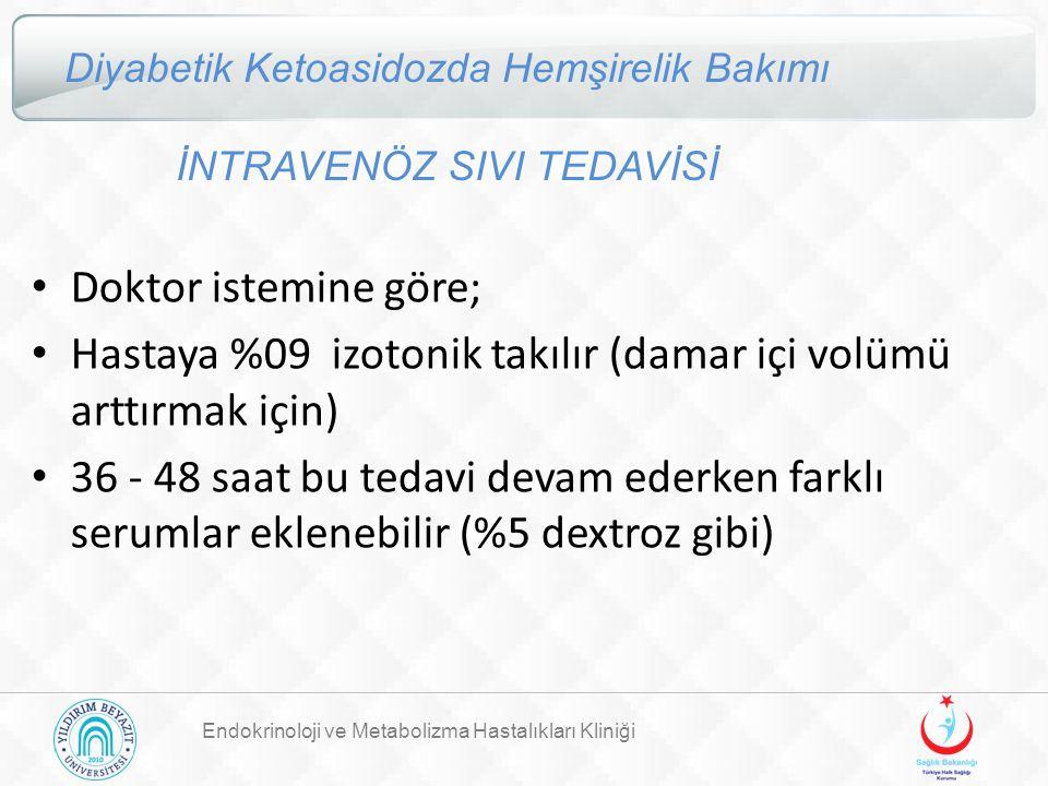 Hastaya %09 izotonik takılır (damar içi volümü arttırmak için)