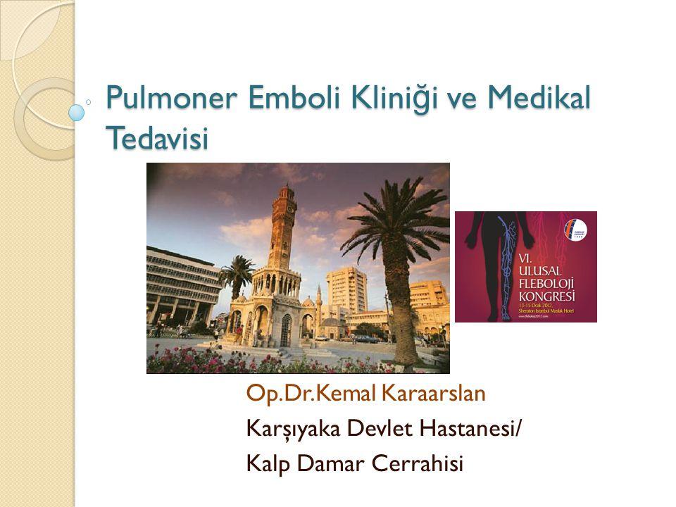 Pulmoner Emboli Kliniği ve Medikal Tedavisi