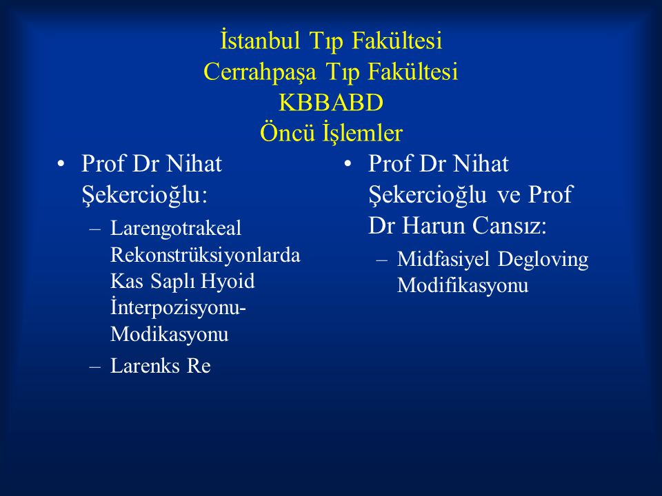 İstanbul Tıp Fakültesi Cerrahpaşa Tıp Fakültesi KBBABD Öncü İşlemler