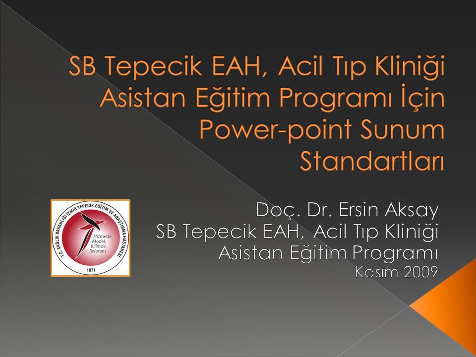 SB Tepecik EAH, Acil Tıp Kliniği Asistan Eğitim Programı İçin Power-point Sunum Standartları