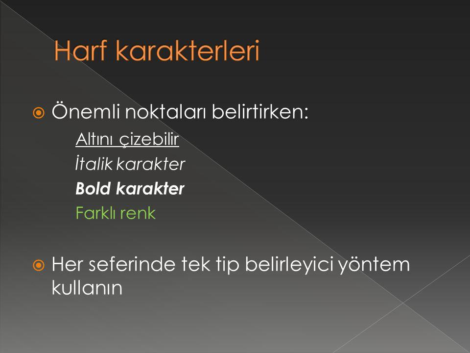 Harf karakterleri Önemli noktaları belirtirken: