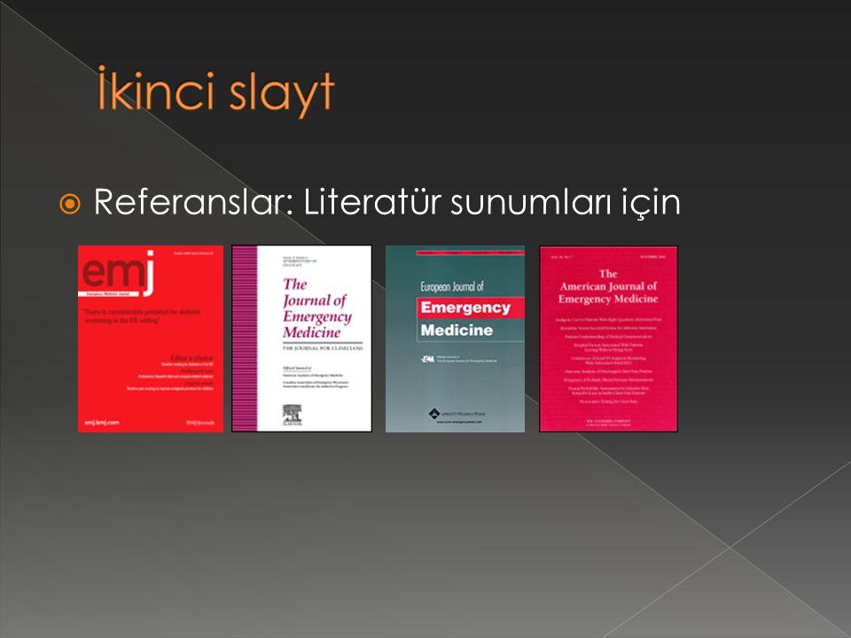 İkinci slayt Referanslar: Literatür sunumları için