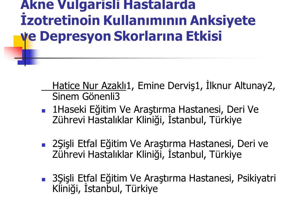 Akne Vulgarisli Hastalarda İzotretinoin Kullanımının Anksiyete ve Depresyon Skorlarına Etkisi