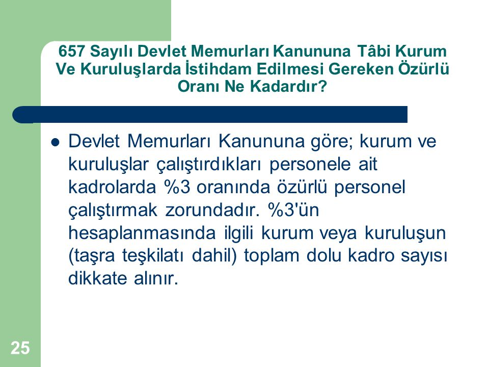 657 Sayılı Devlet Memurları Kanununa Tâbi Kurum Ve Kuruluşlarda İstihdam Edilmesi Gereken Özürlü Oranı Ne Kadardır