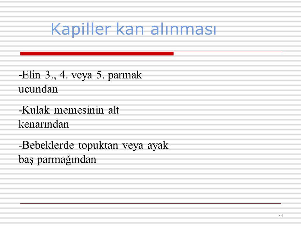 Kapiller kan alınması -Elin 3., 4. veya 5. parmak ucundan