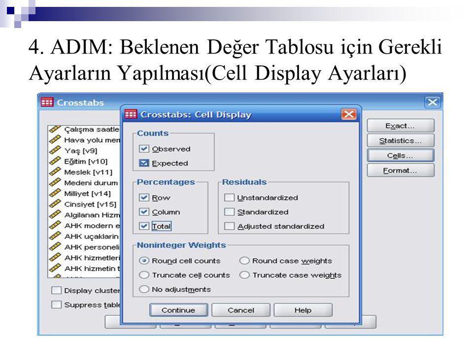 4. ADIM: Beklenen Değer Tablosu için Gerekli Ayarların Yapılması(Cell Display Ayarları)