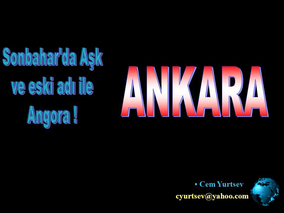 ANKARA Sonbahar da Aşk ve eski adı ile Angora ! Cem Yurtsev
