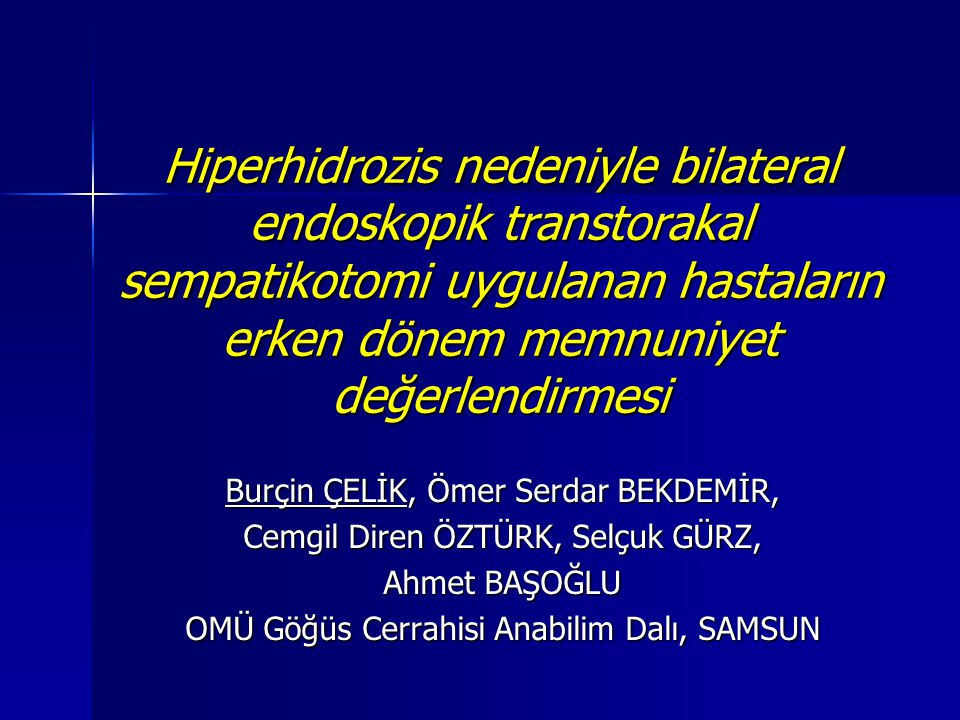 Hiperhidrozis nedeniyle bilateral endoskopik transtorakal sempatikotomi uygulanan hastaların erken dönem memnuniyet değerlendirmesi
