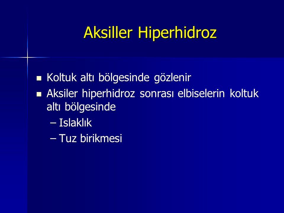 Aksiller Hiperhidroz Koltuk altı bölgesinde gözlenir