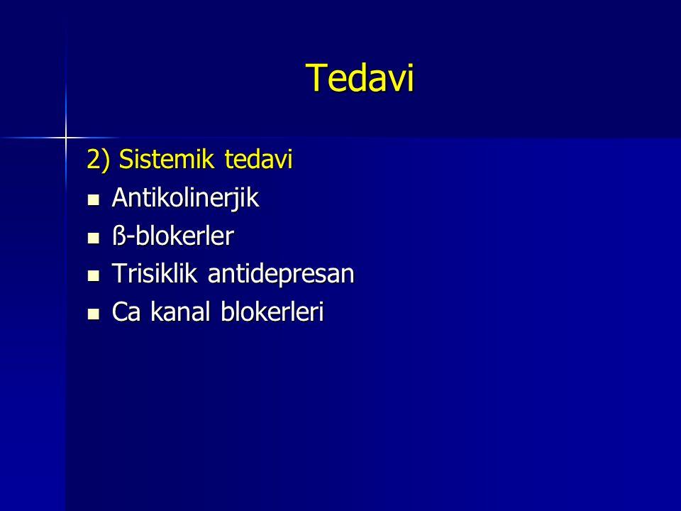 Tedavi 2) Sistemik tedavi Antikolinerjik ß-blokerler