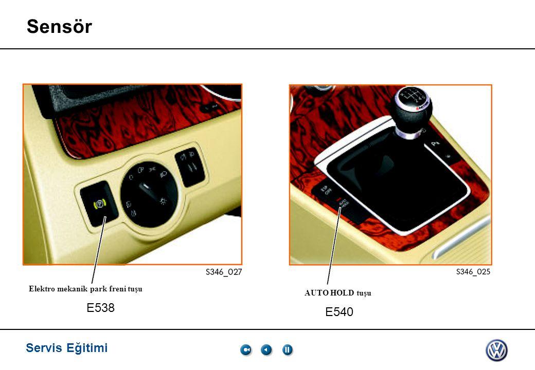 Servis Eğitimi, VK-21 03.2005. Sensör. Auto Hold, düz şanzımanlı araçlar için bir M donanımdır. Elektro mekanik park freni tuşu.