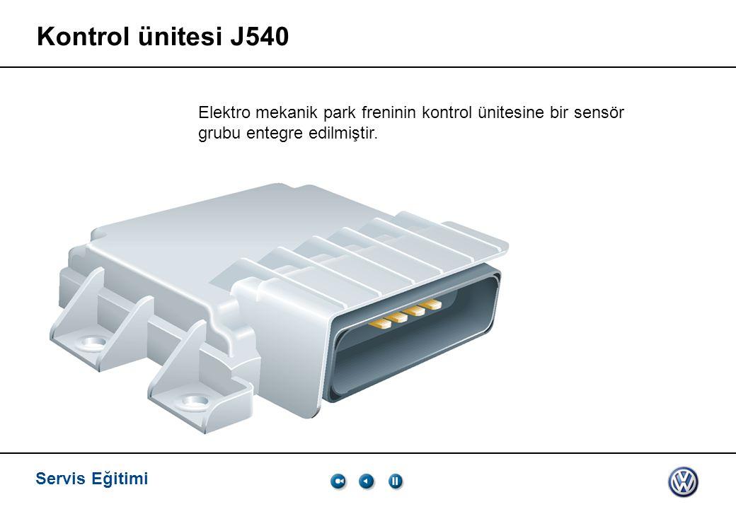 Servis Eğitimi, VK-21 03.2005. Kontrol ünitesi J540. Elektro mekanik park freninin kontrol ünitesine bir sensör grubu entegre edilmiştir.