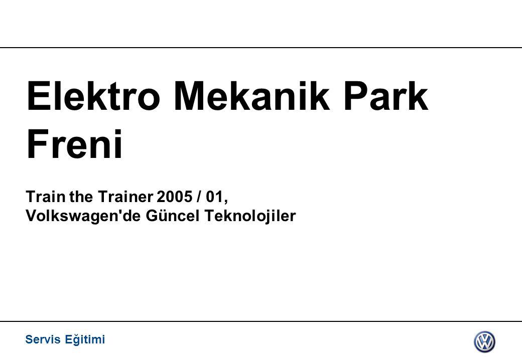 Servis Eğitimi, VK-21 03.2005. Elektro Mekanik Park Freni Train the Trainer 2005 / 01, Volkswagen de Güncel Teknolojiler.