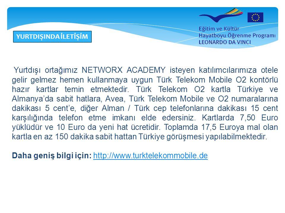 Daha geniş bilgi için: http://www.turktelekommobile.de