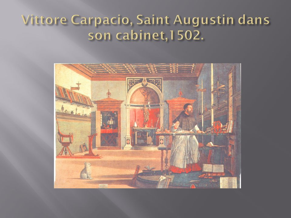 Vittore Carpacio, Saint Augustin dans son cabinet,1502.