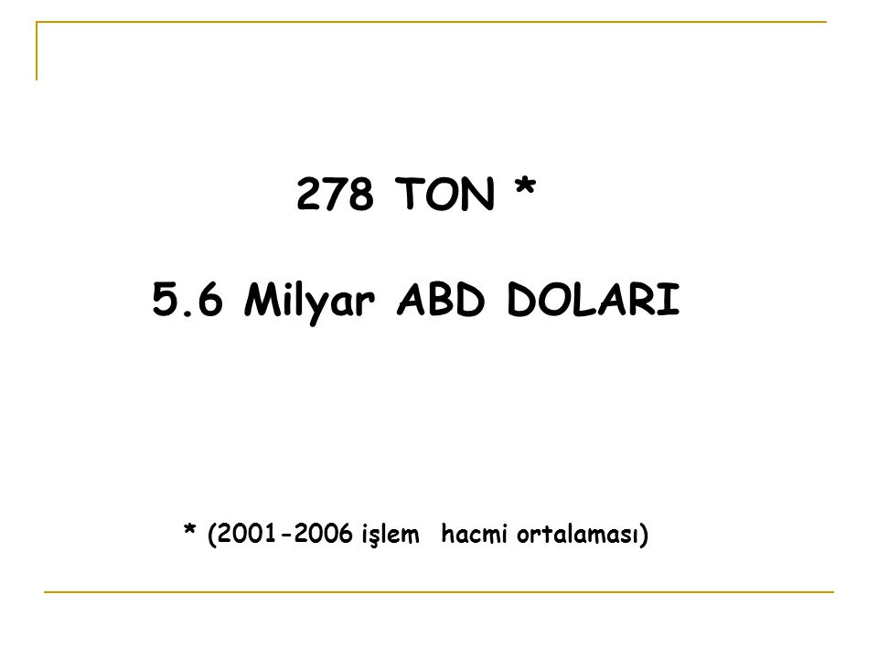 * (2001-2006 işlem hacmi ortalaması)