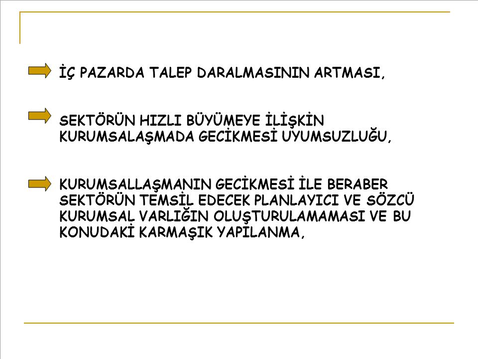 İÇ PAZARDA TALEP DARALMASININ ARTMASI,