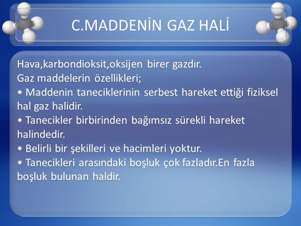 C.MADDENİN GAZ HALİ