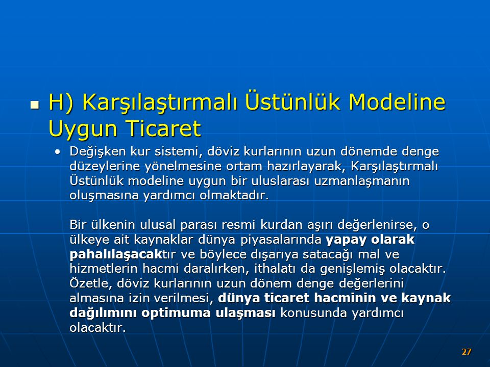 H) Karşılaştırmalı Üstünlük Modeline Uygun Ticaret