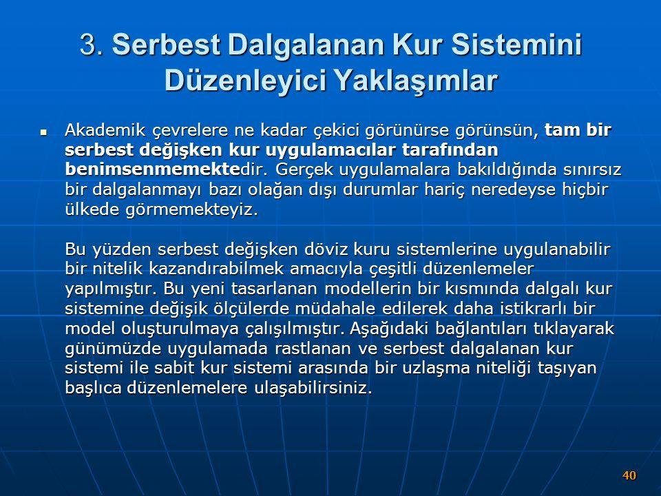 3. Serbest Dalgalanan Kur Sistemini Düzenleyici Yaklaşımlar