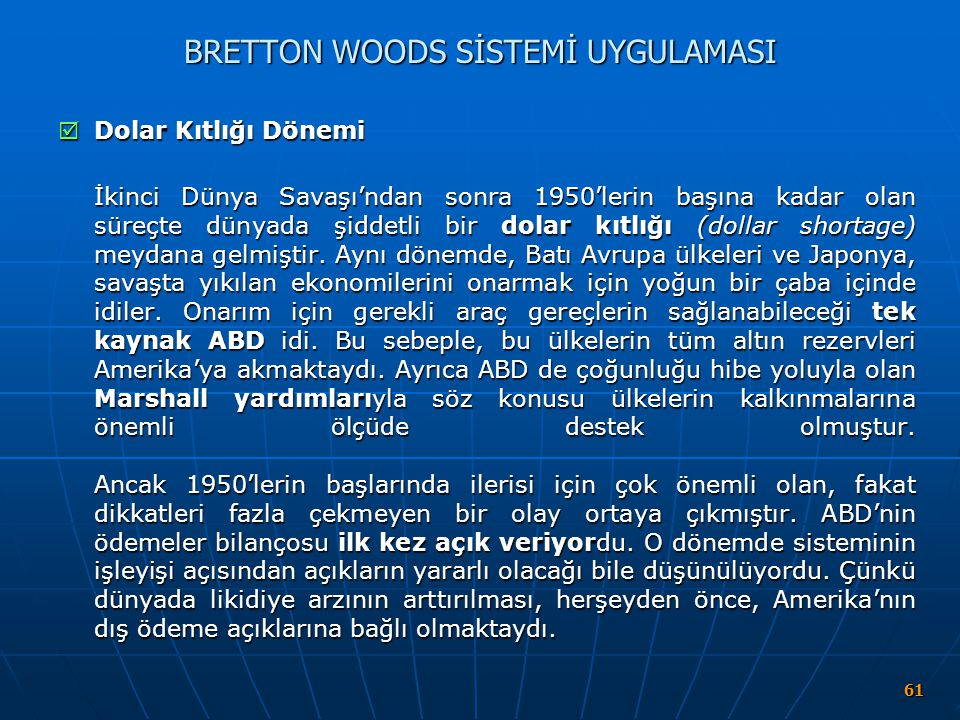 BRETTON WOODS SİSTEMİ UYGULAMASI