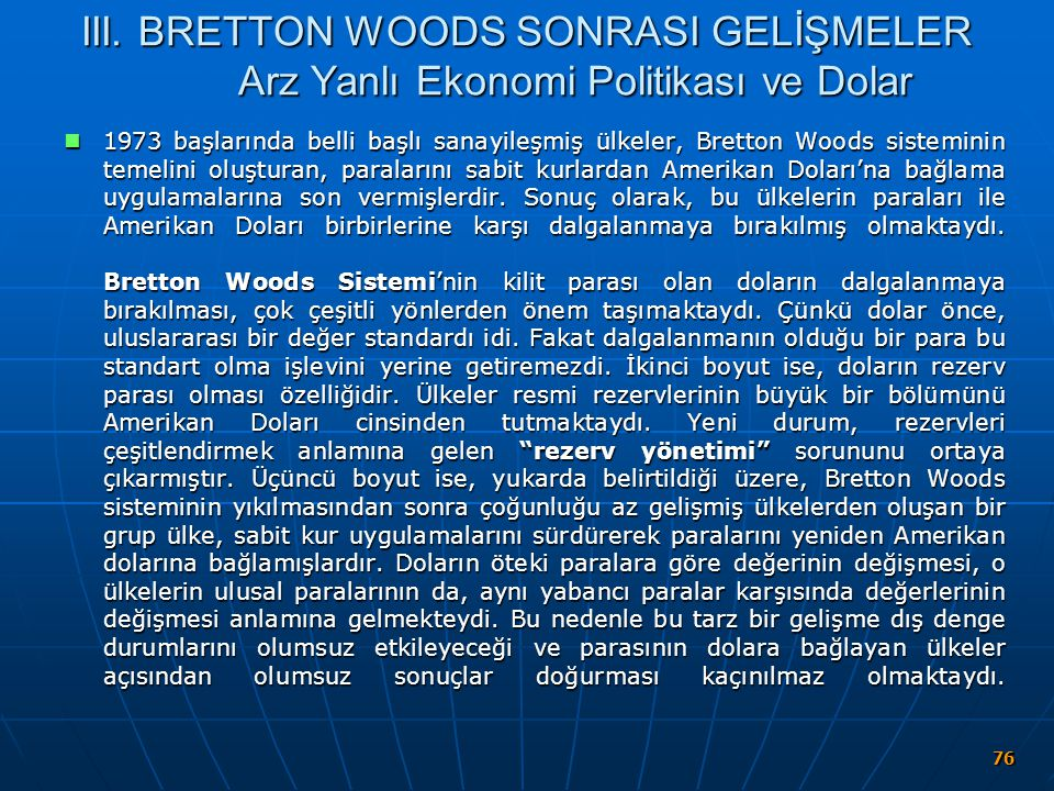III. BRETTON WOODS SONRASI GELİŞMELER Arz Yanlı Ekonomi Politikası ve Dolar