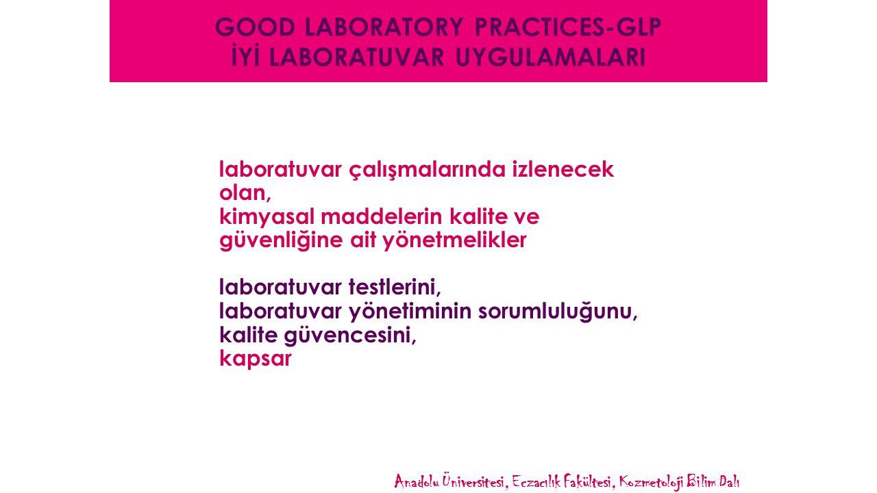 GOOD LABORATORY PRACTICES-GLP İYİ LABORATUVAR UYGULAMALARI