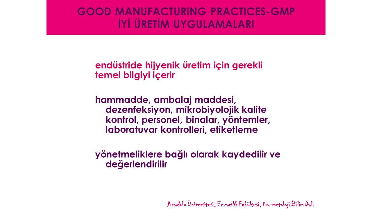 GOOD MANUFACTURING PRACTICES-GMP İYİ ÜRETİM UYGULAMALARI