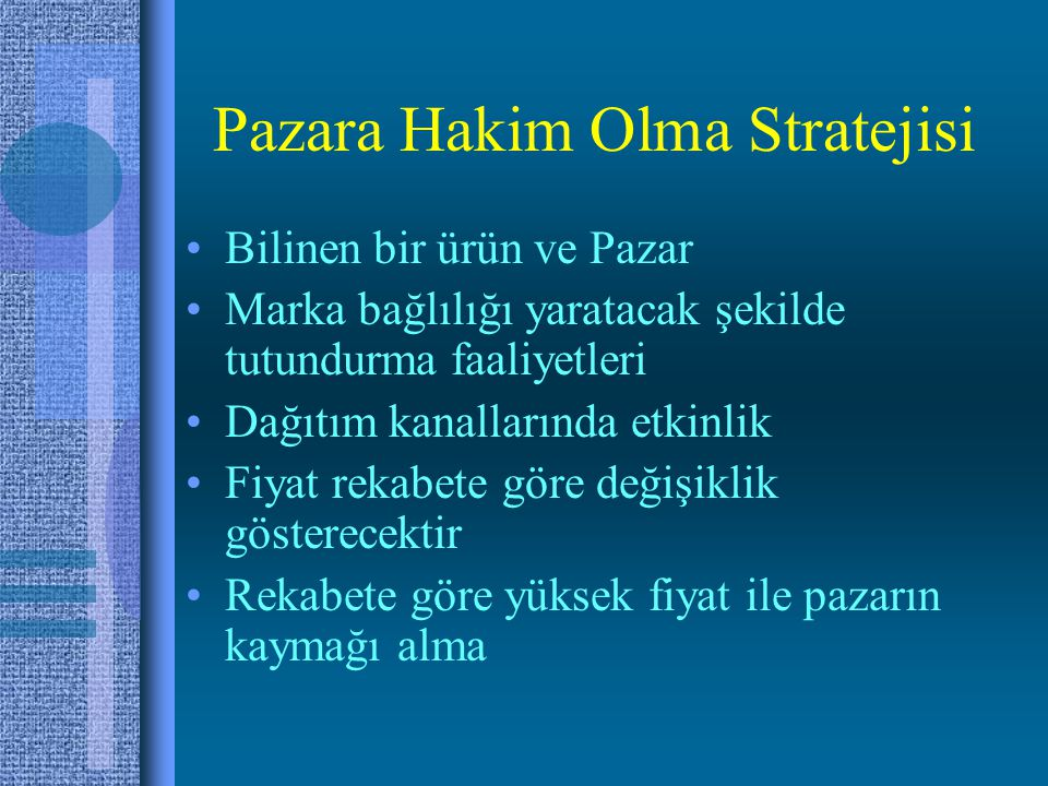 Pazara Hakim Olma Stratejisi
