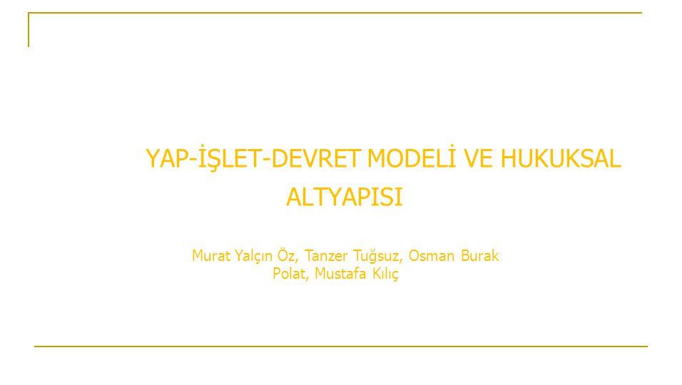 YAP-İŞLET-DEVRET MODELİ VE HUKUKSAL ALTYAPISI