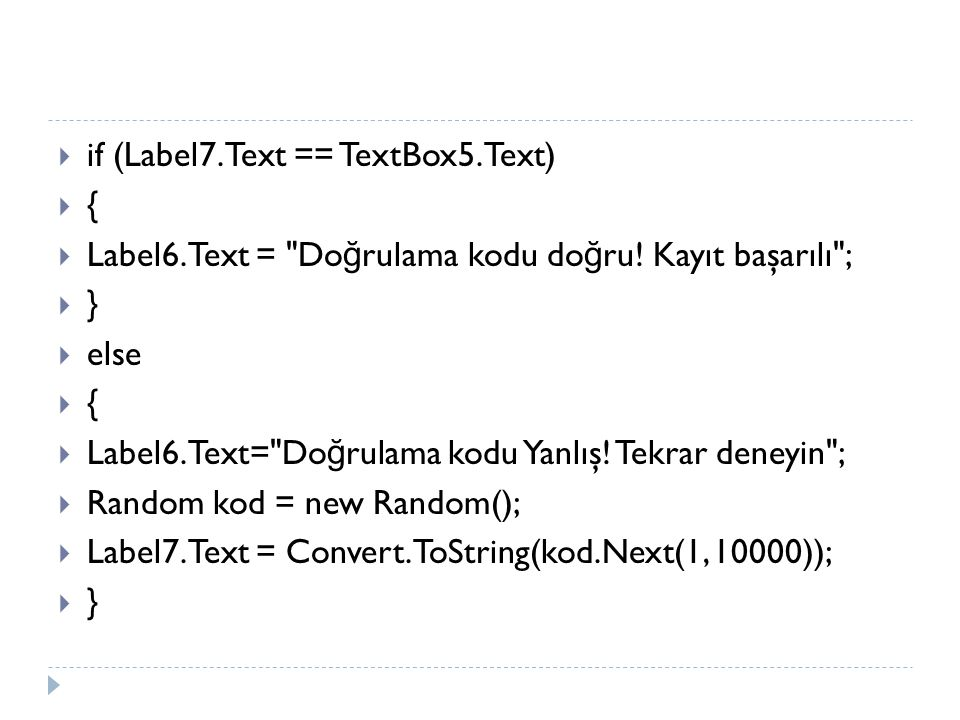 if (Label7.Text == TextBox5.Text)