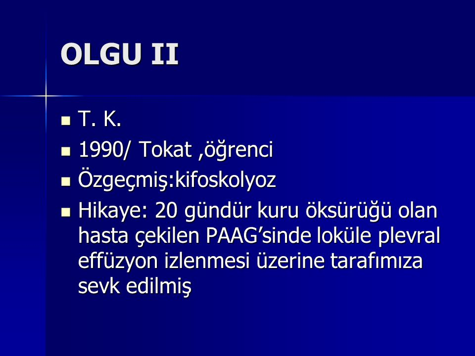 OLGU II T. K. 1990/ Tokat ,öğrenci Özgeçmiş:kifoskolyoz