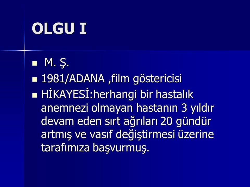 OLGU I M. Ş. 1981/ADANA ,film göstericisi
