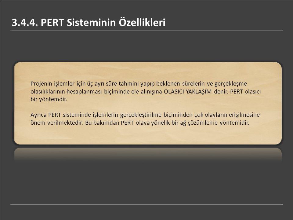 3.4.4. PERT Sisteminin Özellikleri