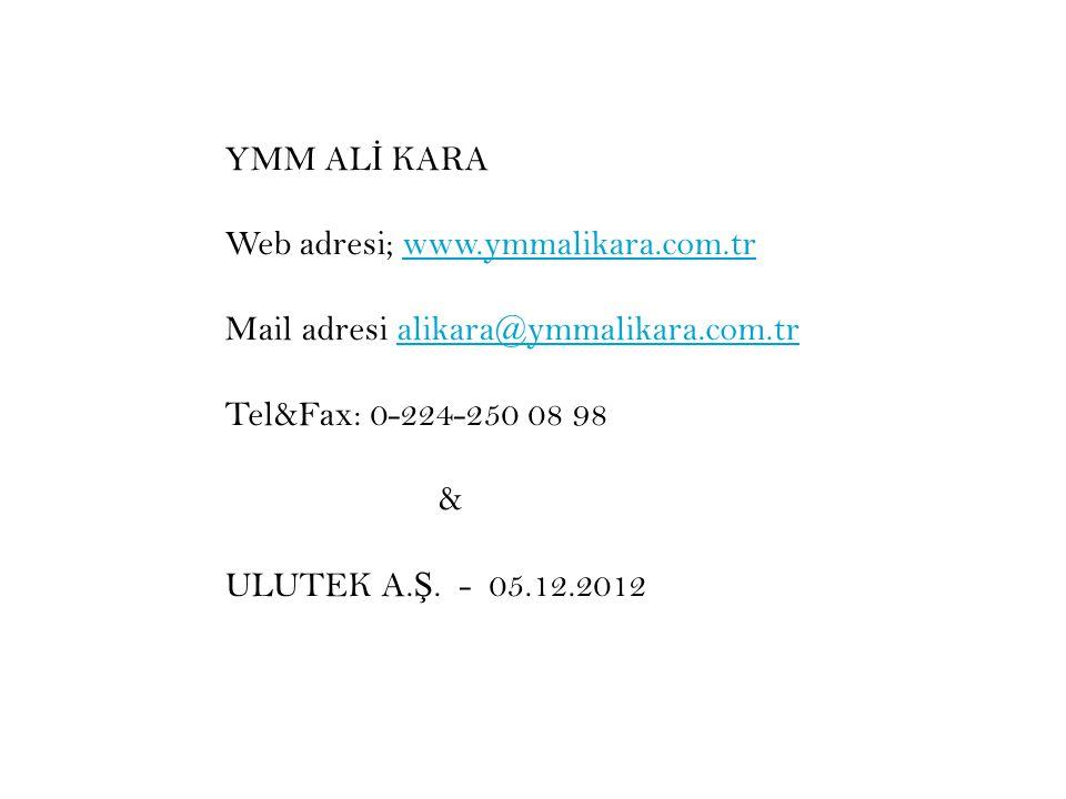 YMM ALİ KARA Web adresi; www.ymmalikara.com.tr. Mail adresi alikara@ymmalikara.com.tr. Tel&Fax: 0-224-250 08 98.