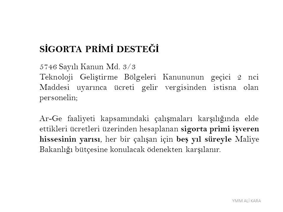 SİGORTA PRİMİ DESTEĞİ 5746 Sayılı Kanun Md. 3/3