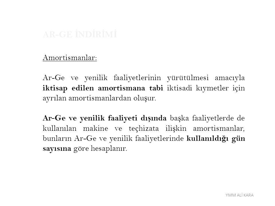 AR-GE İNDİRİMİ Amortismanlar: