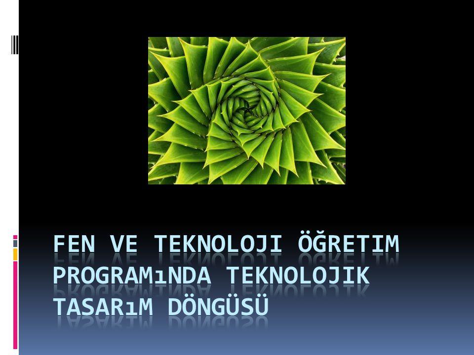 Fen ve teknoloji öğretim programında teknolojik tasarım döngüsü